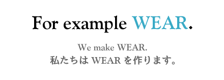 For example WEAR.